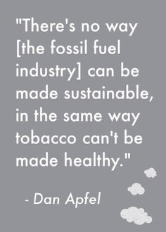 """Dan Apfel is Executive Director of the Responsible Endowments Coalition. This #quotation is from the Rolling Stone article """"The Case for Fossil-Fuel Divestment."""" http://www.rollingstone.com/politics/news/the-case-for-fossil-fuel-divestment-20130222 #divestment #climatechange"""