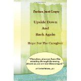 Upside Down and Back Again:Hope for the Caregiver Revised Edition (Volume (Kindle Edition)By Barbara Janet Cooper
