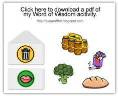 A Year of FHE: Word of Wisdom- She has a whole year of FHE ideas!!!  Great site for younger and older children!