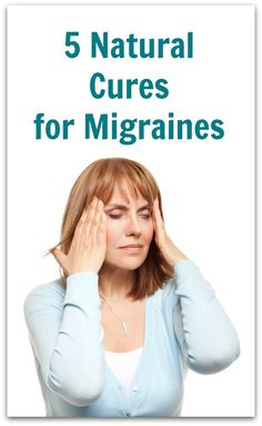 5 Natural Cures for Migraines - Natural Holistic Life #migraines #headaches #natural