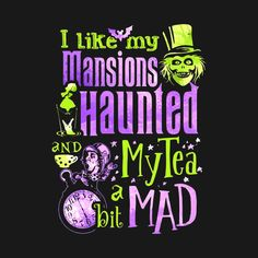 Check out this awesome 'i like my mansions and haunted my tea a bit mad halloween' design on