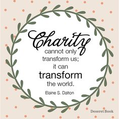 """Thought from the NEW book """"No Ordinary Women: Making a Difference through Righteous Influence,"""" by Elaine S. Dalton."""