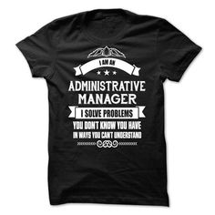 ADMINISTRATIVE MANAGER Solves Problems You Cant Underst - #tshirt men #fall hoodie. OBTAIN LOWEST PRICE => https://www.sunfrog.com/LifeStyle/ADMINISTRATIVE-MANAGER-Solves-Problems-You-Cant-Understand-xqmktmkrvs.html?68278