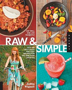 Raw and Simple: Eat Well and Live Radiantly with 100 Trul... https://www.amazon.com/dp/1592538207/ref=cm_sw_r_pi_dp_x_mbpvybJH6PQ80
