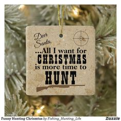Funny Hunting Chrismtas Ceramic Ornament Funny Hunting, Hunting Humor, Hunting Home Decor, Time To Hunt, Tree Designs, Dear Santa, Day Up, White Porcelain, Place Card Holders