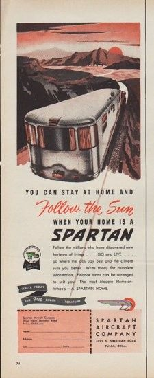 """Description: 1953 SPARTAN AIRCRAFT COMPANY vintage print advertisement """"You can stay at home""""-- You can stay at home and Follow the Sun when your home is a Spartan ... The most Modern Home-on-Wheels -- A Spartan Home"""