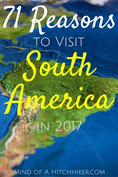 South American - 71 reasons to visit