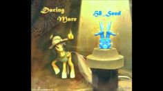 H8_Seed - Daring Mare BEST SONG EVER!!!