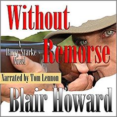Without Remorse: The Harry Starke Novels, Book 9 Stock Broker, Three Friends, Cold Case, Cozy Mysteries, Audio Books, State Forest, Turkey Hunting, Novels, 15 Years