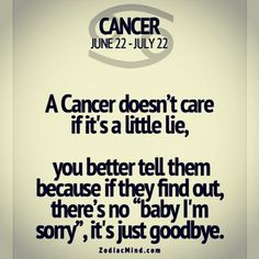 Moonchild blogger (zodiac signs)♋ — Don't lie with a cancer ...