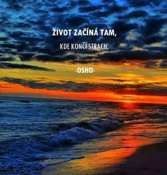 Strach totiž svazuje nejen ruce a nohy, ale hlavn mysl a tužby. Words Quotes, Love Quotes, Love Life, My Life, Personal Progress, Big Words, Osho, True Words, Quotations
