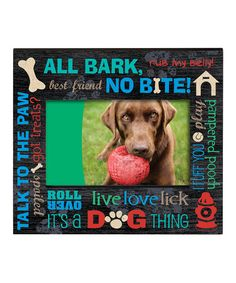 Look what I found on #zulily! 'All Bark, No Bite!' Frame #zulilyfinds