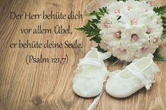 Taufsprüche: Psalm 121,7 Psalm 121, Baby Quotes, Family Quotes, Sweet Child O' Mine, Romantic Themes, Hermann Hesse, Girl Christening, God Is Good, True Words