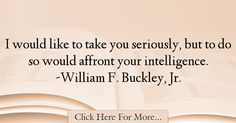 William F. Buckley, Jr. Quotes About intelligence - 38439