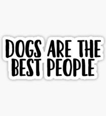 Dogs Are The Best People by Caro Owens  Designs