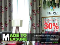 Made to Measure for Your Pleasure! Get 30% Discount on fabrics for your curtains & blinds Today. Tailor-Made & Customised for your space and delivered at your doorstep.   Hurry, before the offer ends! Use couponcode M2M30 Buy at: http://skipperhomefashions.com/made-to-measure  #MadetoMeasure #BespokeCurtains #DiscountOffer
