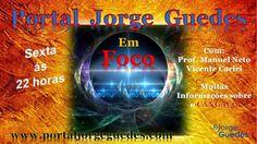Web Rádio & Tv Espaço Jorge Guedes: Portal Jorge Guedes em FOCO - Sexta as 22 horas