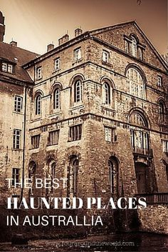 Best haunted places in Australia - a list of tours and locations Australia wide