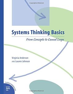 Systems Thinking Basics: From Concepts to Causal Loops (P...