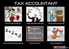 I am not a tax accountant, but working in accounting, this is pretty accurate. Accounting Jokes, Accounting Services, Tax Memes, Taxes Humor, Tax Accountant, Chartered Accountant, Tax Preparation, Funny Tattoos, Fun At Work