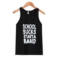 About School Sucks Starta Band Tanktop AYThis tank top is Made To Order, we print one by one so we can control the quality. We use DTG Technology to print School Sucks Starta Band Tanktop AY. Tee Shop, Best Tank Tops, Trending Outfits, Trending Clothes, Printed Tank Tops, Print Tank, How To Look Better, Sport, Band