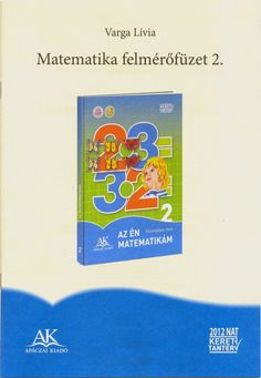 Matematikai felmérőfüzet 2. o Teaching, Writing, Education, School, Books, Kids, Petra, Pray, Bebe