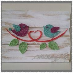 Love birds string art. Check us out on Facebook at All Strung Up. https://www.facebook.com/pages/All-Strung-Up/915873695199667