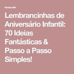 Lembrancinhas de Aniversário Infantil: 70 Ideias Fantásticas & Passo a Passo Simples!