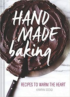 Hand Made Baking: Recipes to Warm the Heart: Siddiqi, Kamran: 9781452112305: Amazon.com: Books What The Buddha Taught, Master Baker, American Desserts, Baking With Kids, Baking Recipes, Warm, Handmade, Food, Ebay