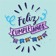 Discover thousands of free-copyright vectors on Freepik Happy Birthday In Spanish, Happy Birthday Signs, Happy Birthday Sister, Happy Birthday Images, Birthday Messages, Birthday Quotes, Birthday Greetings, Birthday Wishes, Birthday Posters