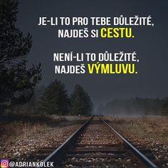 Je-li to pro tebe důležité, najdeš si cestu. Není-li to důležité, najdeš výmluvu. 😉 #motivace #uspech #adriankolek #business244 #czech #slovak #czechgirl #czechboy #slovakgirl #sitovymarketing #sietovymarketing #motivation #business #success #lifequotes #motivacia