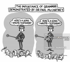 CartoonStock - The Importance of Grammar Demonstrated By Sir Paul McCartney. Grammar Quotes, Bad Grammar, Grammar Humor, Grammar And Punctuation, Grammar School, English Grammar, Paul Mccartney, English Activities, English Resources