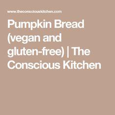 Pumpkin Bread (vegan and gluten-free)   The Conscious Kitchen