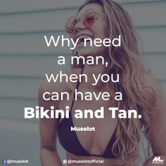 #muselot #bethemuse #beachtan #beachbody #summervacations #sunkissed #bikinibody #beachquotes #funnyquotes #trendingquotes #sarcasmquotes #beach #goodvibes #summerquotes