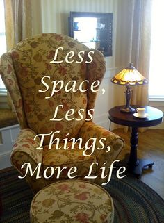 "Less space, less things, more life Danish quote on Oprah ""Up House""- Utah Fantastic Quotes, Great Quotes, Quotes To Live By, Sign Quotes, Me Quotes, Oprah Quotes, Organization Quotes, Up House, Life Words"