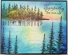 stampscapes sympathy card. I think this one is called Lakeside Cabin? Color done with distress inks.