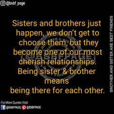 Being brother and sister means being there for each other Brother Sister Relationship Quotes, Brother Sister Love Quotes, I Miss My Sister, I Love My Brother, Missing My Sister Quotes, Crazy Sister, Life Quotes Family, Bond Quotes, Sibling Quotes