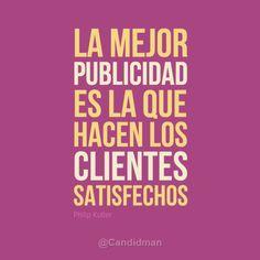 """""""La mejor #Publicidad es la que hacen los #Clientes satisfechos"""". ¿No lo crees? vía http://javierlopezdiaz.com"""