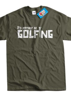 Funny Golf Golfing I'd Rather Be Golfing Tshirt Gifts for Dad Fathers Day Gift Idea T-Shirt Tee T Sh