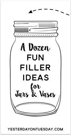 Cheap, chic and creative ways to fill up empty jars and vases with stuff you probably already have at home!