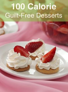 More than 10 low calorie dessert ideas.  http://www.readyseteat.com/recipes/100-calorie-desserts.do?_pin_#_a5y_p=674638