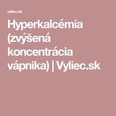 Hyperkalcémia (zvýšená koncentrácia vápnika)   Vyliec.sk