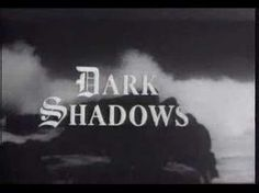 Dark Shadows...my little brother and I luved this show! We'd run home to watch it after school!