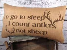 Burlap antlers pillow cover - To go to sleep, I count antlers not sheep - 12X20 - Pillow Insert Sold Separately. $39.00, via Etsy.