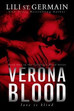 Verona Blood (California Blood #1) by Lili St. Germain – out Jan. 30, 2018 (click to preorder)