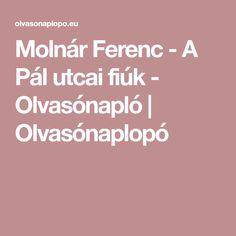 Molnár Ferenc - A Pál utcai fiúk - Olvasónapló | Olvasónaplopó