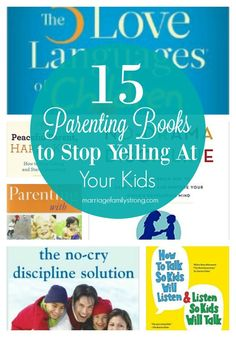 15 Parenting Books to Stop Yelling At Your Kids l Marriage & Family Strong l