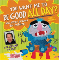 """For ages 3–9. """"You Want Me to Be Good ALL DAY? and Other Prayers for Children"""" is a hardcover book/audio CD set. This follow-up to the best-selling """"My Sister is Annoying"""" addresses some of the challenges of growing up. Big Al—and your child—use prayer to learn about compassion, responsibility, and individuality. Everyone will enjoy listening to the prayers read by children on the CD. Beginning readers can improve their skills by reading the prayers along with the CD. #BigAl"""