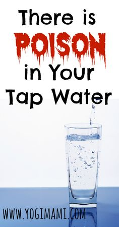 Tap water is filled with dangerous poisons. Learn how to safely and effectively remove them for your health!