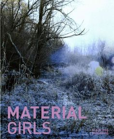 New Book: Material Girls / editor, Jennifer Matotek ; managing editor: Blair Fornwald, 2015. Featuring installation images and critical essays by the exhibition curator and guest writers, Material Girls documents the exhibition of the same name bringing together Canadian and international female artists, including: Christi Belcourt, Karin Bubas, Raphaelle de Groot, Jodie Mack, Ran Hwang, Felice Koenig, Sarah Anne Johndon, Dominique Rey.